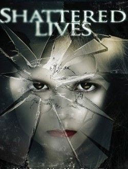 Film Review: Shattered Lives (2009)