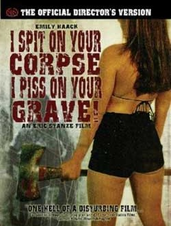 Film Review I Spit On Your Corpse I Piss On Your Grave