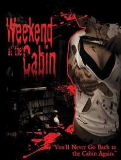 Film Review: Weekend at the Cabin (2011)