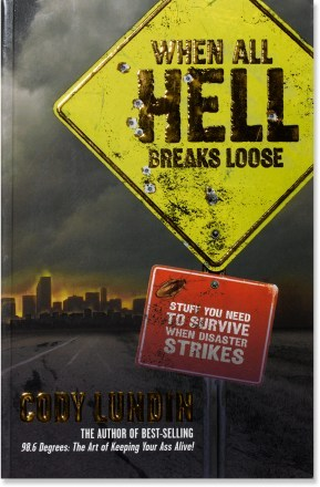 Book Review: When All Hell Breaks Loose - Author Cody Lundin