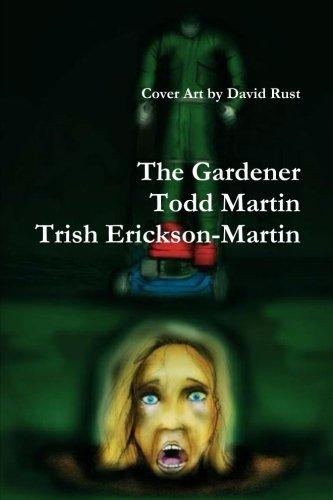 The-Gardener-Book-Todd-Martin-Trish-Martin