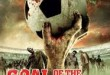 Film Review: Goal Of The Dead (2014)