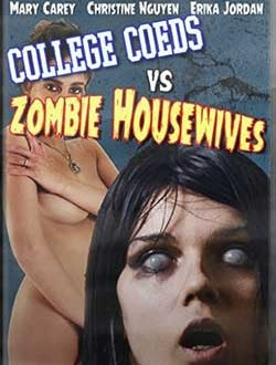 Film Review: Coeds VS Zombie Housewives (2015)