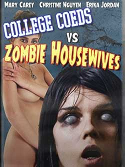 College-Coeds-vs-Zombie-Housewives-2015-movie-Dean-McKendrick-(2)
