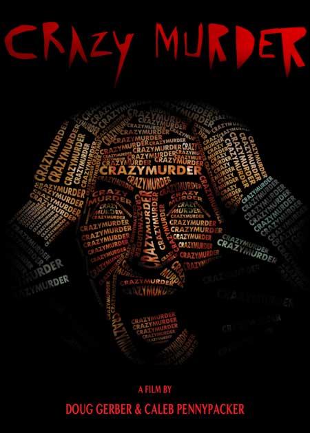Crazy-Murder-extreme-film-Doug-Gerber-Caleb-Pennypacker.-(7)