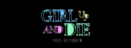 GIRL-UP-AND-DIE