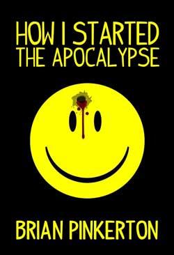 How-I-Started-the-Apocalypse-Author-Brian-Pinkerton