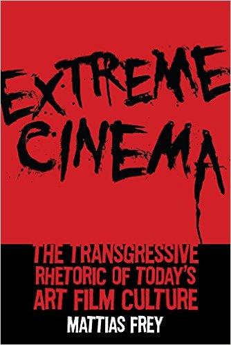 Extreme-cinema-Mattias Frey-book-cover-film-culture