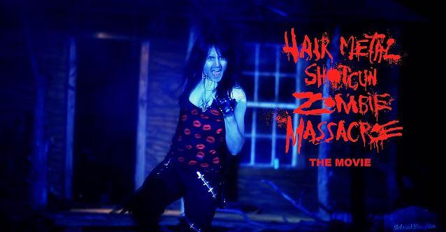 Film Review Hairmetal Shotgun Zombie Massacre 2016 Hnn
