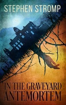 In the Graveyard Antemortem - Author Stephen Stromp