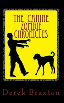 canine-zombie-chronicles-book-cover-derek-braxton