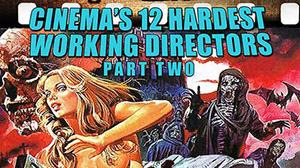 12 Hardest Working Directors – Part 2