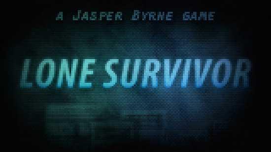 You Are the Lone Survivor!