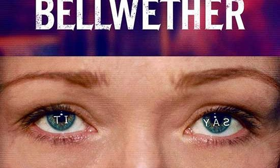 NEW Trailer & Poster for THE BELLWETHER starring – Feb 12 & Theatrically In L.A. on Feb 15