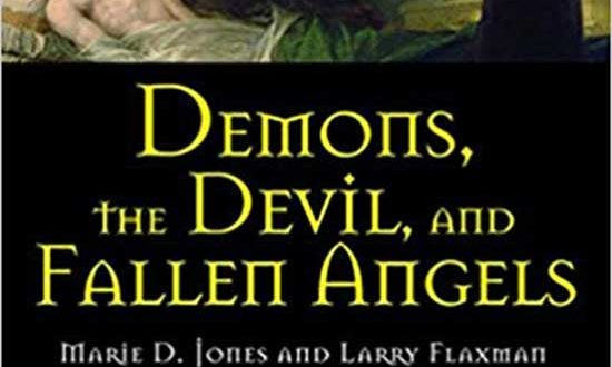 Book Review: Demons, the Devil, and Fallen Angels | Authors Marie D. Jones and Larry Flaxman