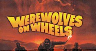 Film Review: Werewolves on Wheels (1971)