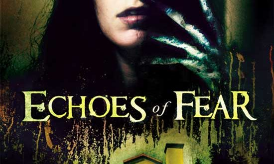 ECHOES OF FEAR – WINNER Best Supernatural Horror Film, Shriekfest- Set for North American Theatrical Release