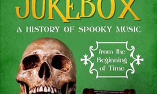 Book Review: Monster Jukebox – a History of Spooky Music from the Beginning of Time | Author Jim Magus