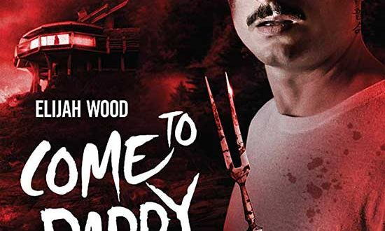 Film Review: Come to Daddy (2019)