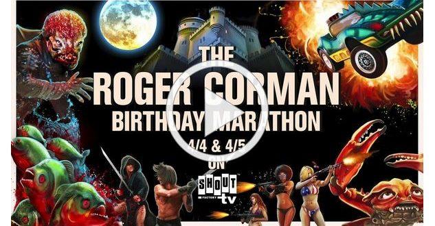 Roger Corman Birthday Marathon on Shout! Factory TV April 4-5