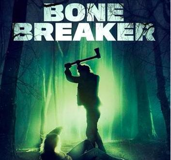 Film Review: Bone Breaker (2020)