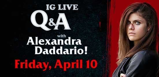 IG LIVE Q&A with Alexandra Daddario this Friday for WE SUMMON THE DARKNESS