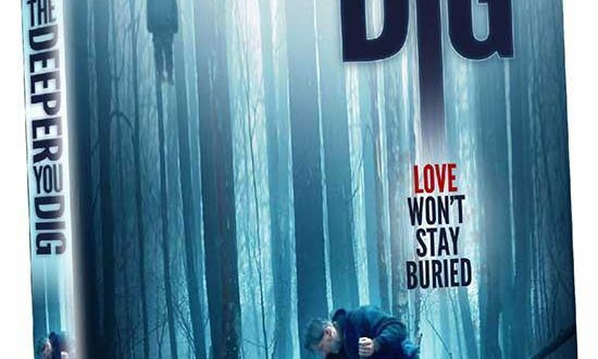 Dark Sky Films Brings THE DEEPER YOU DIG To DVD on 8/11