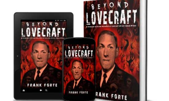 Asylum Press announces the release of Beyond Lovecraft: An Anthology of fiction inspired by H.P.Lovecraft and the Cthulhu Mythos by writer/artist Frank Forte