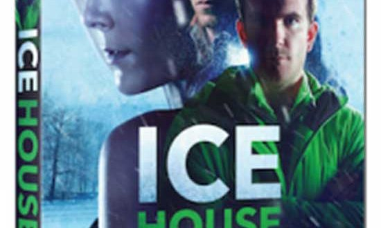 "MILL CREEK ENTERTAINMENT Announces Thriller ""ICE HOUSE"" Coming to DVD & VO"