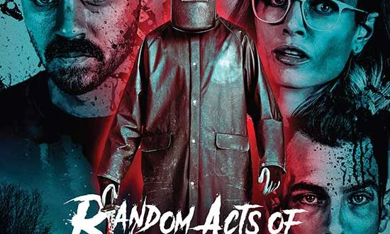 RANDOM ACTS OF VIOLENCE – Available On VOD, Digital HD, DVD & Blu-ray February 16, 2021