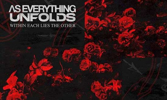 "AS EVERYTHING UNFOLDS Release New Single ""Grayscale"" – Debut LP 'Within Each Lies The Other' out March 26th"
