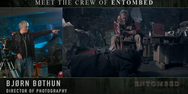 Interview: Cinematographer Bjorn Bothun (Entombed)