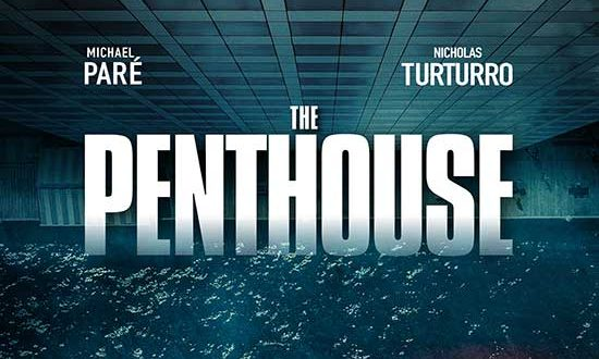 Michael Paré and Nicholas Turturro Star in THE PENTHOUSE