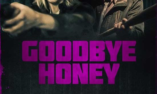 Abduction Thriller GOODBYE HONEY Follows a Night of Terror on VOD May 11th