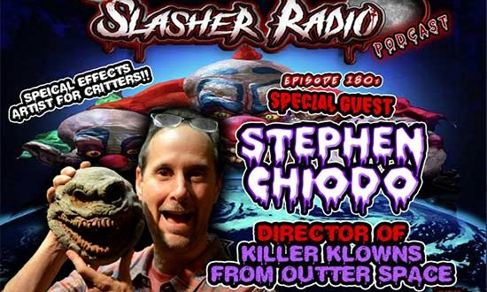 Slasher Radio Interview with Stephen Chiodo – Director of Killer Klowns From Outer Space