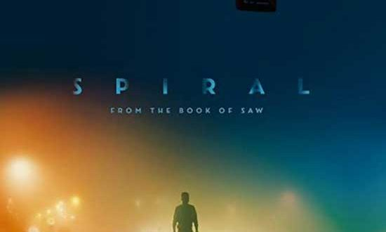 Film Review: Spiral (2021) – Review 2