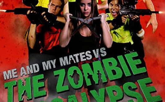 Film Review: Me and My Mates vs. The Zombie Apocalypse (2015)
