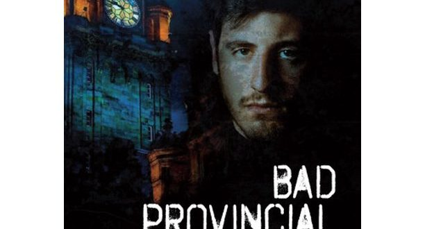 Bad Provincial Stories comes out on DVD & Digital, August 24