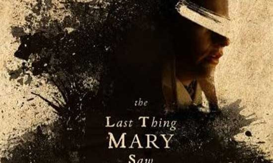 Film Review: The Last Thing Mary Saw (2021)