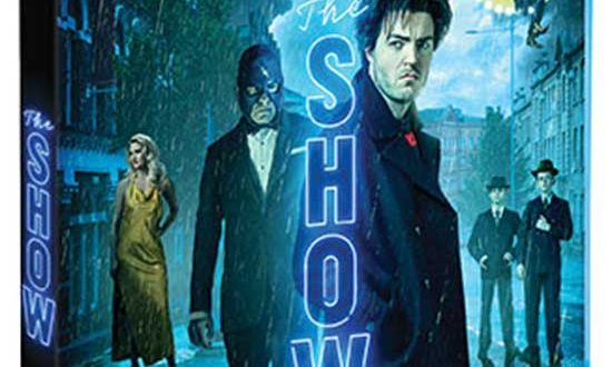 """Alan Moore's New Dark Fantasy Feature Film """"The Show"""" Comes to Blu-ray™ and Digital This Fall"""