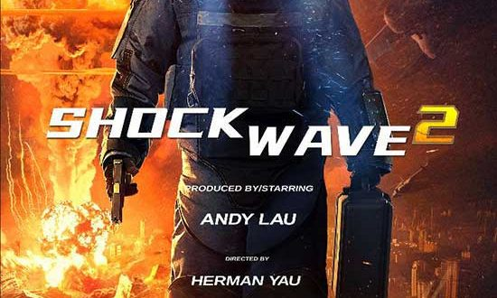 SHOCK WAVE 2 | Starring and produced by INFERNAL AFFAIRS' Andy Lau – Trailer